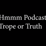 Meaghan Stringer - Hmmm Podcast: Trope or Truth